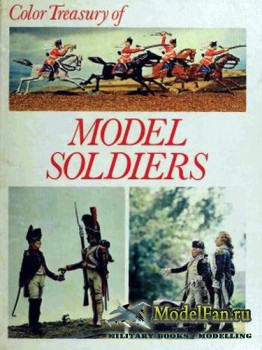 Color Treasury of Model Soldiers. Armies in Miniature (Massimo Alberini)