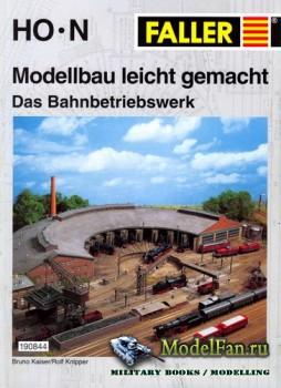Faller - Modellbau leicht gemacht. Das Bahnbetriebswerk