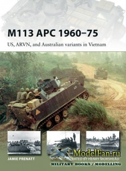 Osprey - New Vanguard 252 - M113 APC 1960-1975: US, ARVN, and Australian va ...