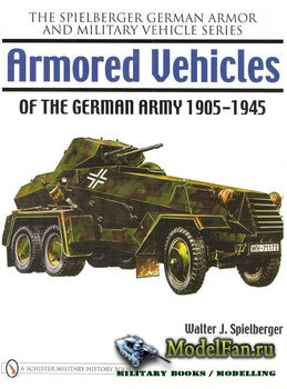 Armored Vehicles of the German Army 1905-1945 (Walter J.Spielberger)