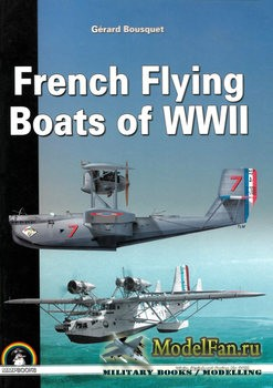 French Flying Boats of WWII (Gerard Bousquet)